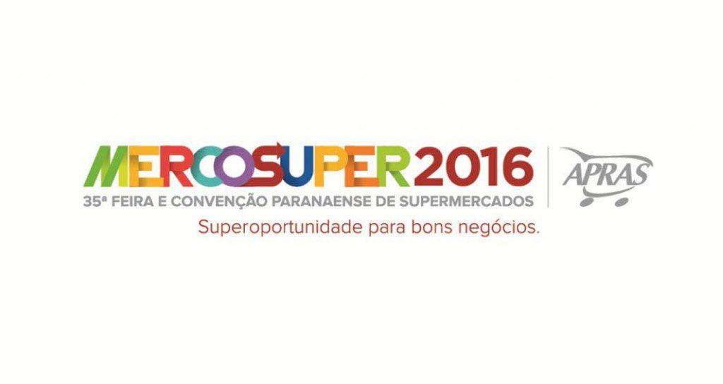 Mercosuper 2016 - 35ª feira e convenção paranaense de supermercados. Superoportunidade para bons negócios. APRAS